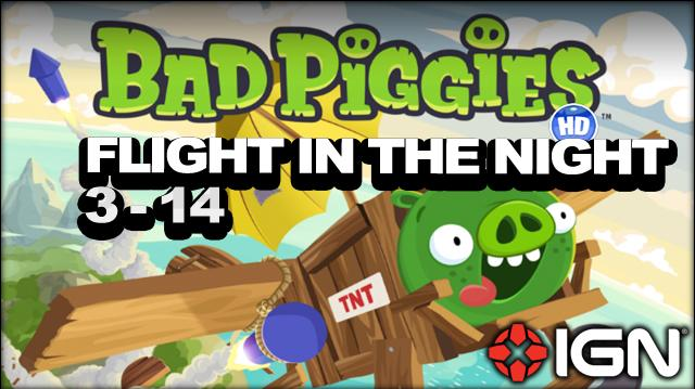 Bad Piggies Flight in the Night Level 3-14 3-Star Walkthrough