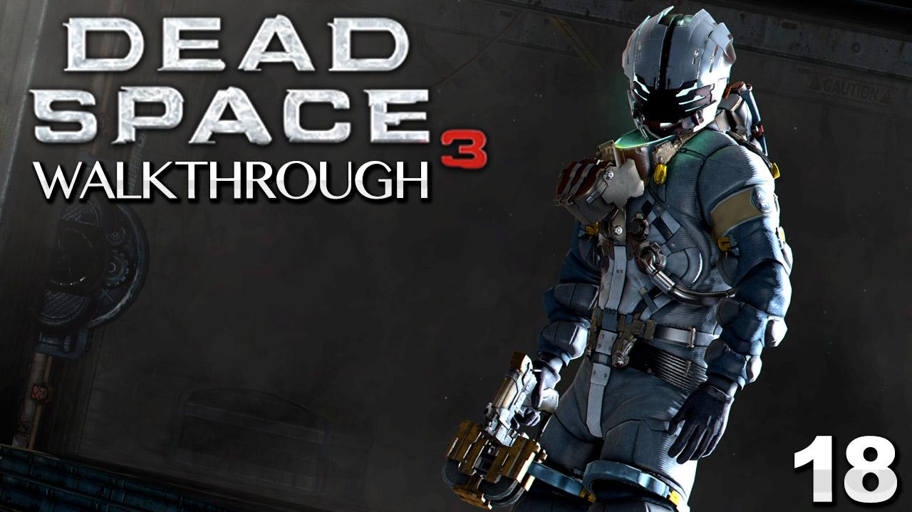 Dead Space 3 Walkthrough - Chapter 18 Kill or Be Killed (Part 18)