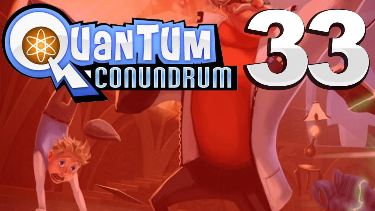 Quantum Conundrum Reversal Of Fortune Gameplay Walkthrough (Part 33 51)