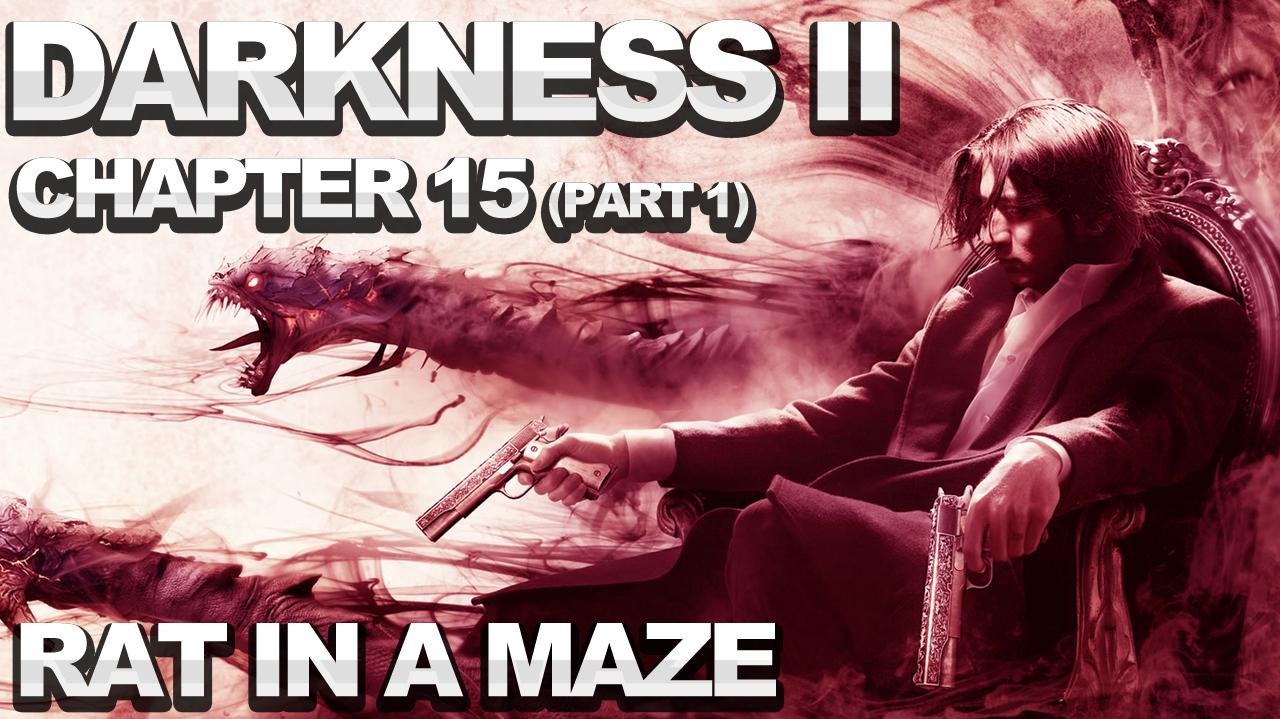 The Darkness 2 Walkthrough - Chapter 15 Rat in a Maze (part 1)