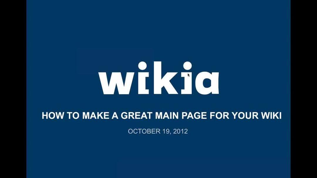 Mainpages 101 - How to make a great mainpage for your wiki 10-19-12 3.05 PM.mp4