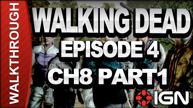 *SPOILERS* The Walking Dead The Game - Episode 4 Around Every Corner - Chapter 8 Part 1 - Walkthrough