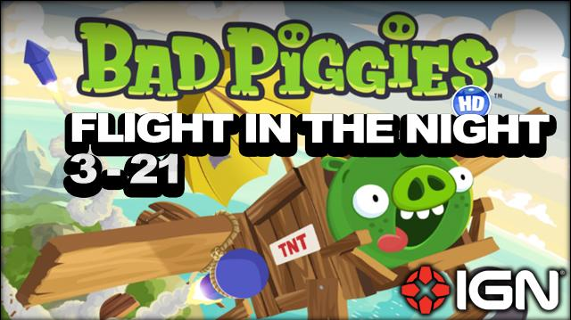Bad Piggies Flight in the Night Level 3-21 3-Star Walkthrough