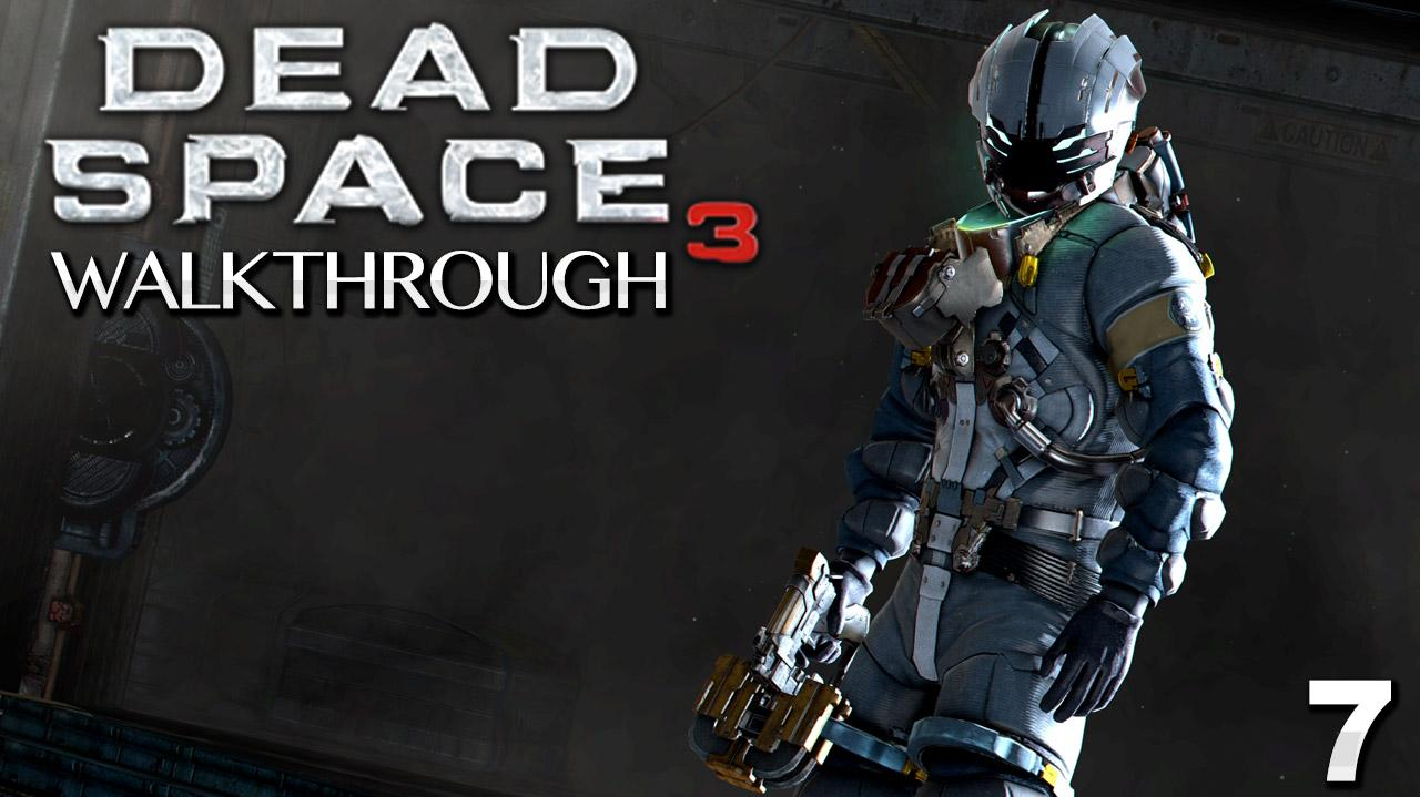 Dead Space 3 Walkthrough - Chapter 7 Mayhem (Part 7)