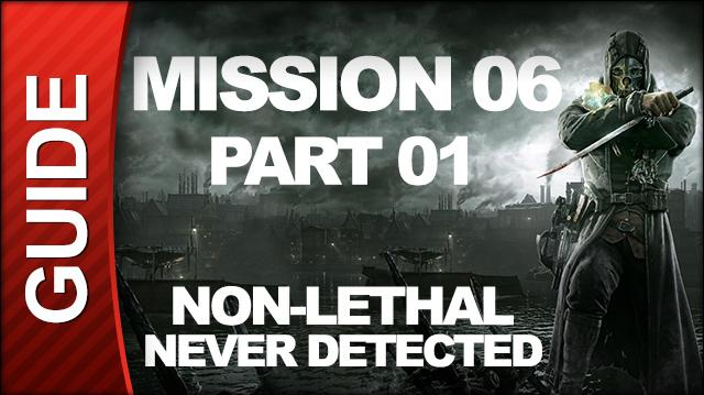 Dishonored - Low Chaos Walkthrough - Mission 6 Return to the Tower pt 1