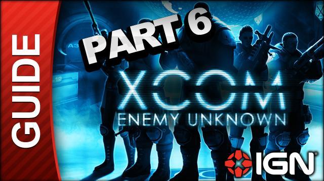 XCOM Enemy Unknown Walkthrough - Part 6