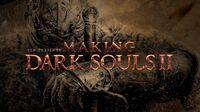 Making Dark Souls 2 - Part 1 Back Through the Fog