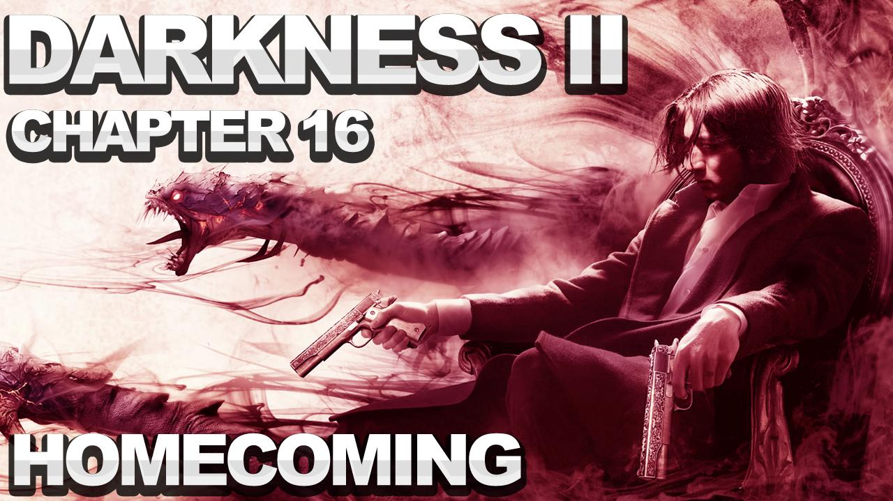 The Darkness 2 Walkthrough - Chapter 16 Homecoming