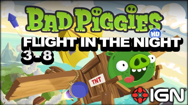 Bad Piggies Flight in the Night Level 3-8 3-Star Walkthrough