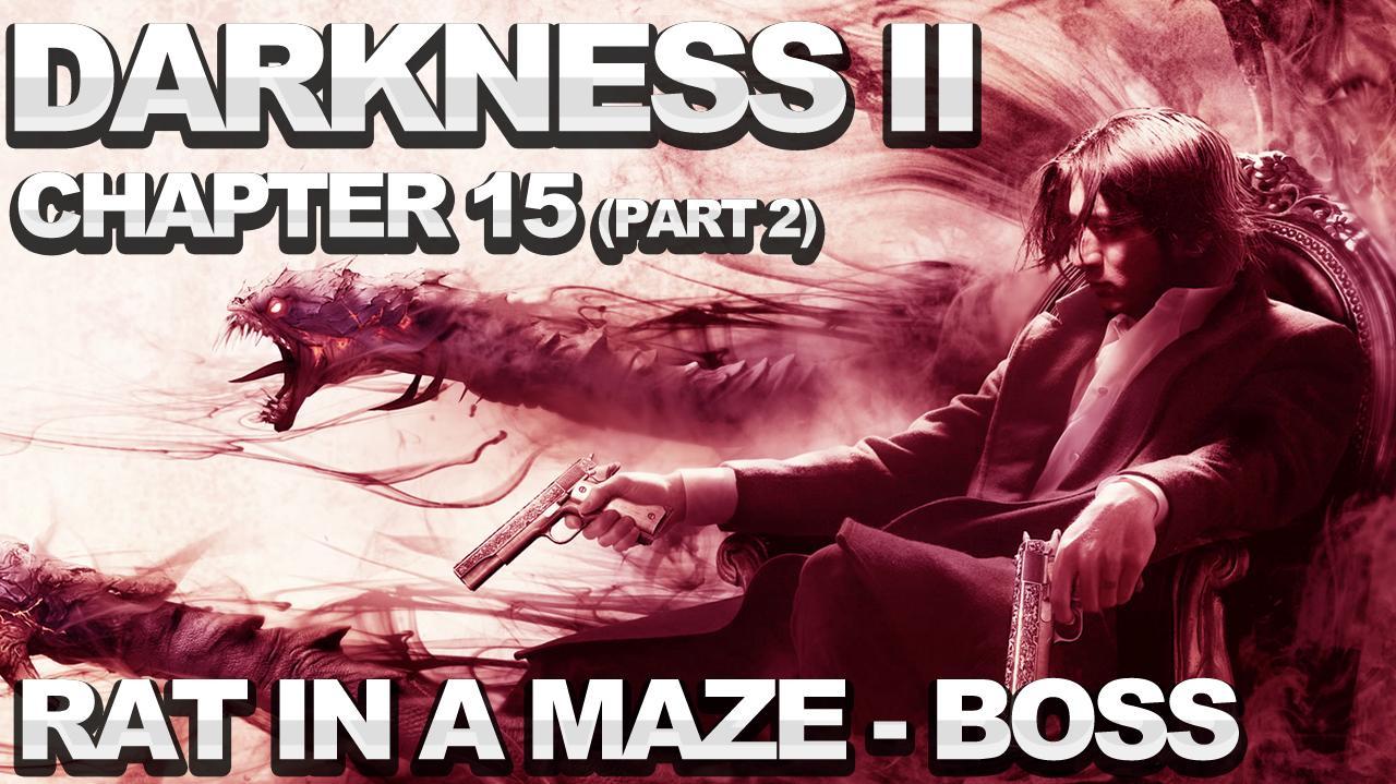 The Darkness 2 Walkthrough - Chapter 15 Rat in a Maze (part 2) Peevish Boss