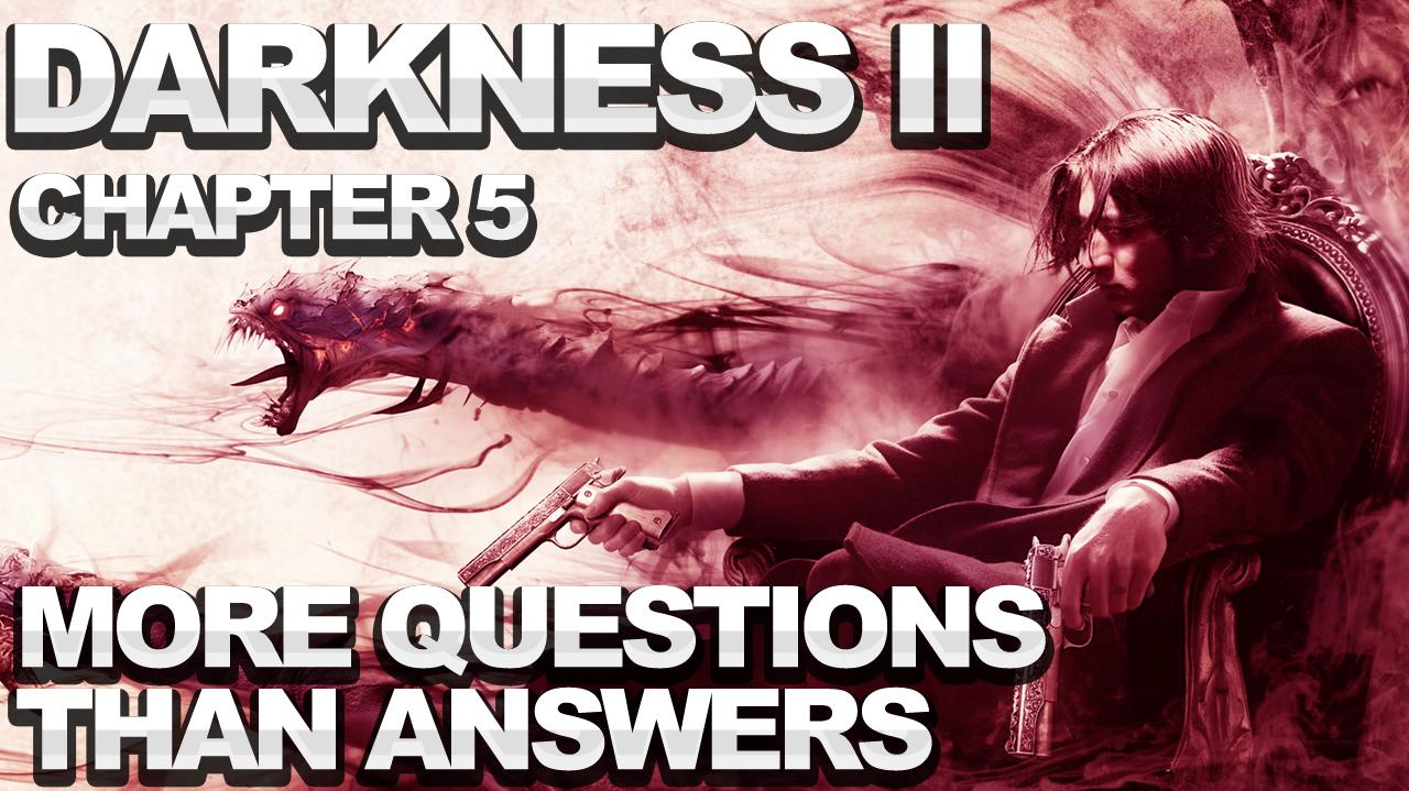 The Darkness 2 Walkthrough - Chapter 5 More Questions Than Answers