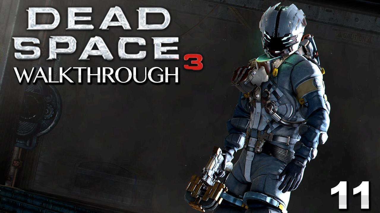 Dead Space 3 Walkthrough - Chapter 11 Signal Hunting (Part 11)