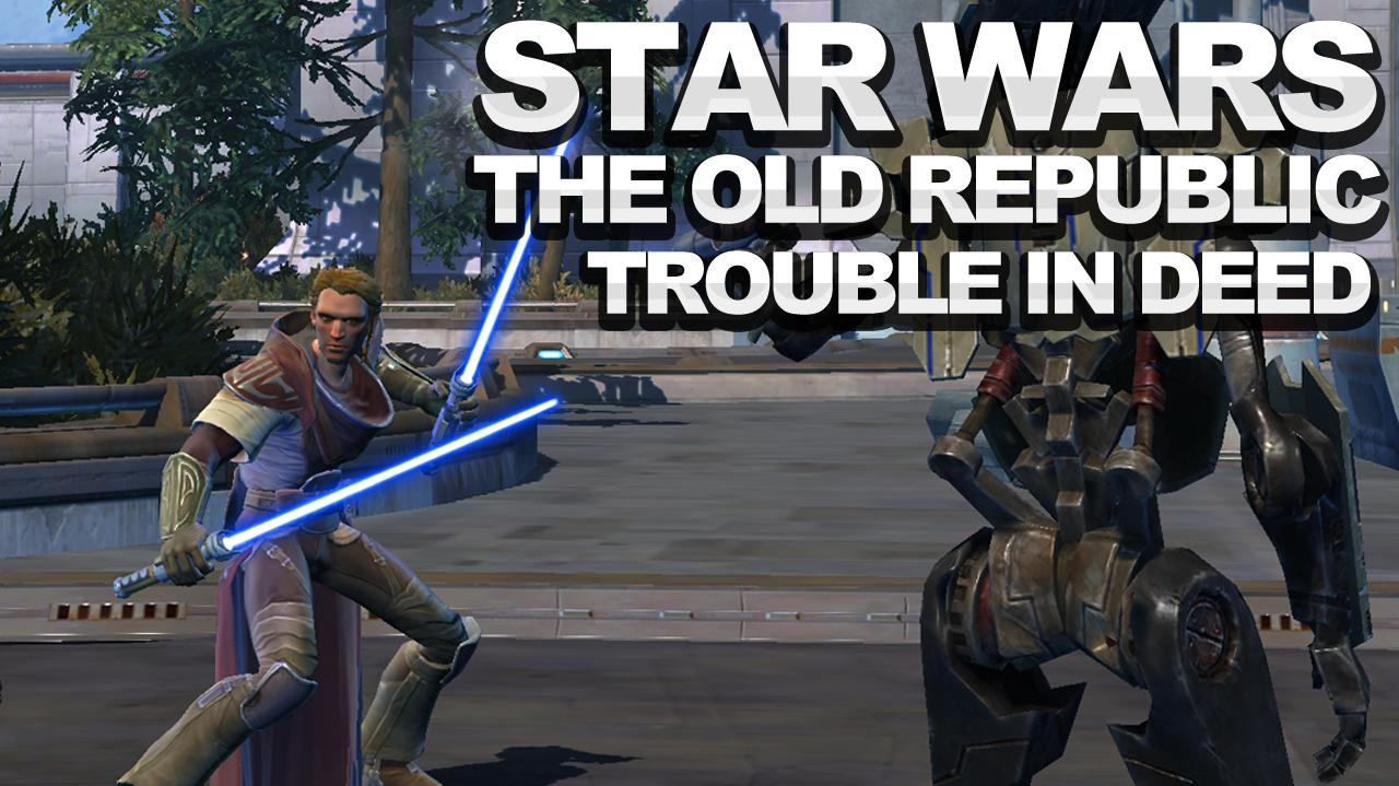 Star Wars The Old Republic - Heroic Trouble In Deed