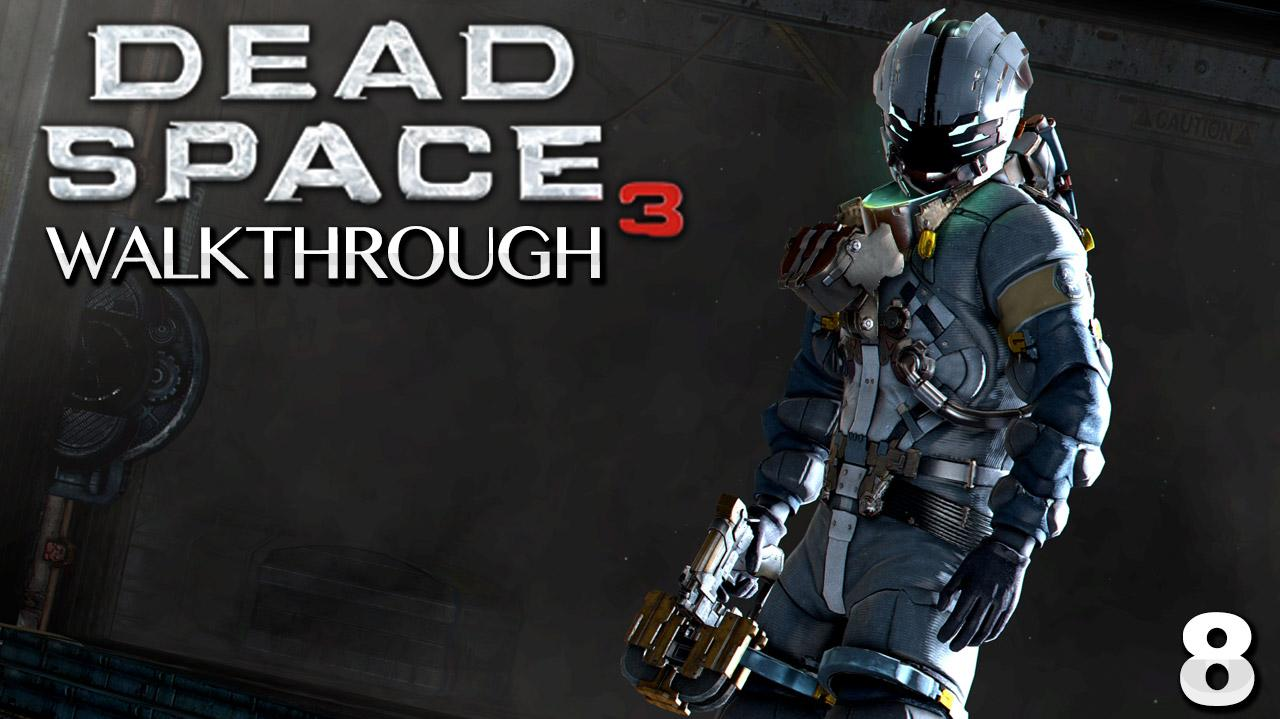 Dead Space 3 Walkthrough - Chapter 8 Off the Grid (Part 8)
