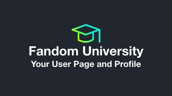 Fandom University - Your User Page and Profile