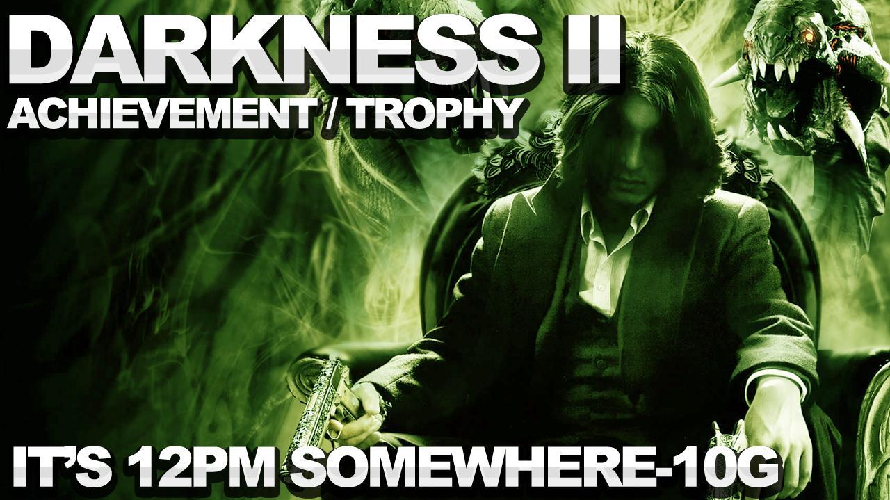 The Darkness 2 - It's 12pm Somewhere Achievement Trophy