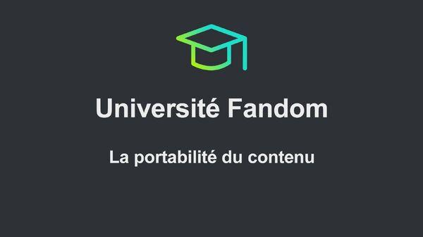 Université Fandom - La portabilité du contenu