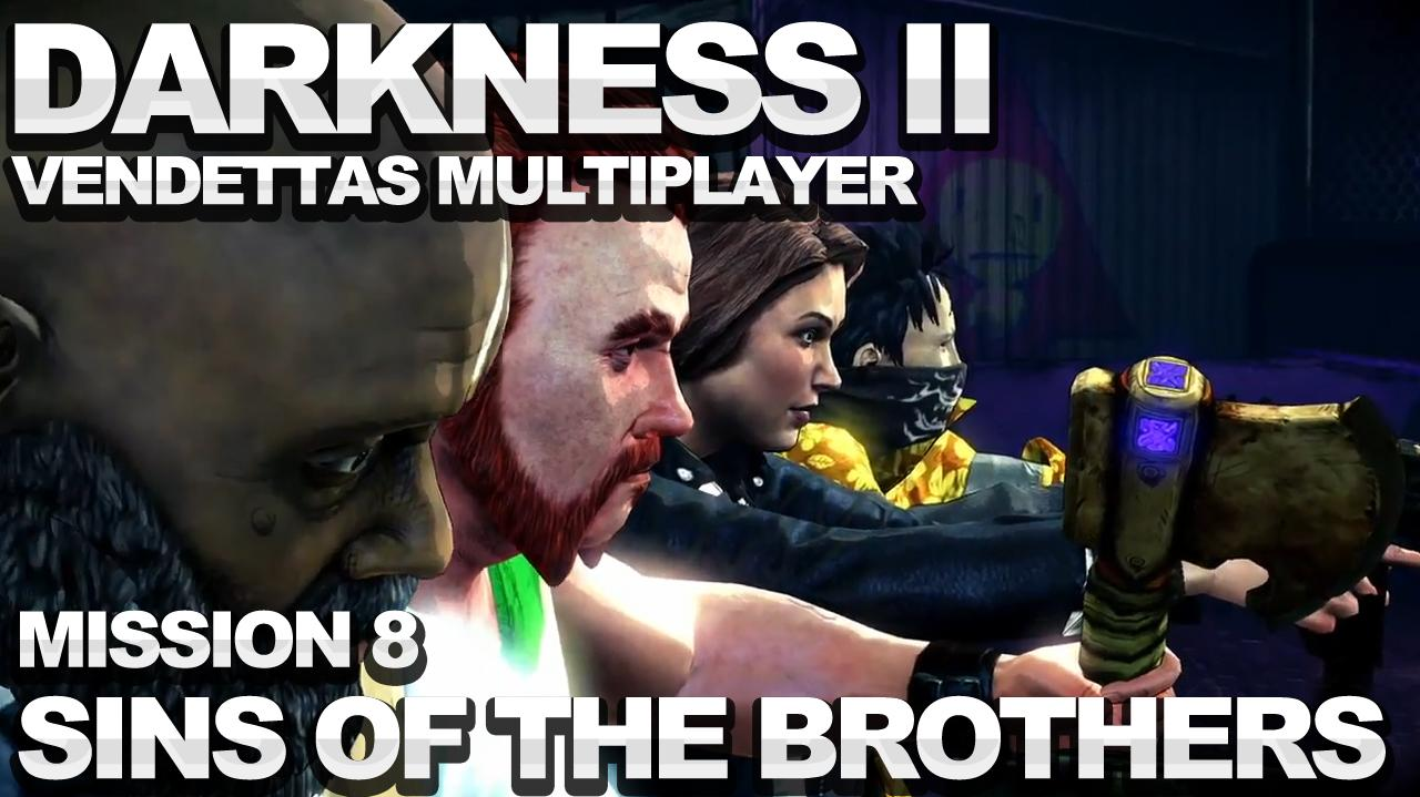 The Darkness 2 Vendettas Walkthrough - Mission 8 Sins of the Brothers