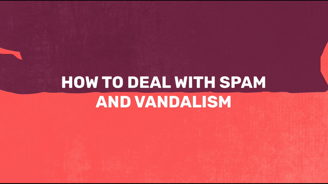 FANDOM University - How to Deal with Spam and Vandalism