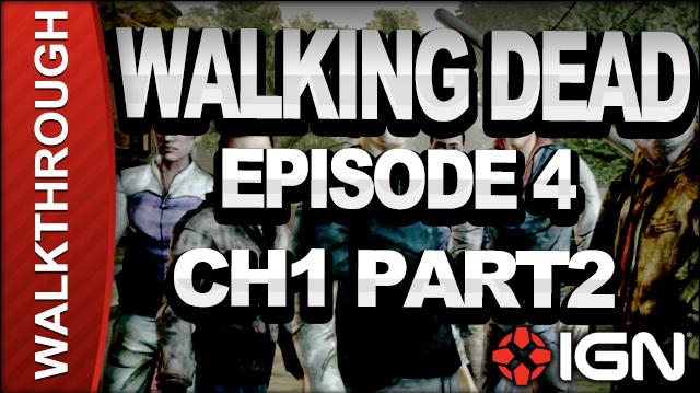 *SPOILERS* The Walking Dead The Game - Episode 4 Around Every Corner - Chapter 1 Part 2 - Walkthrough