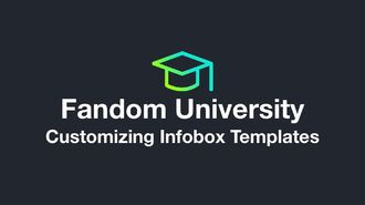 Fandom University - Customizing Infobox Templates