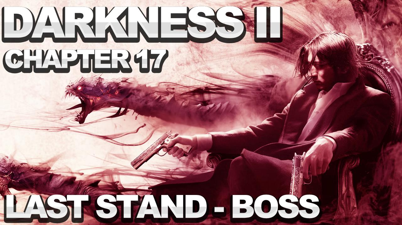 The Darkness 2 Walkthrough - Chapter 17 The Last Stand - Victor Boss Fight