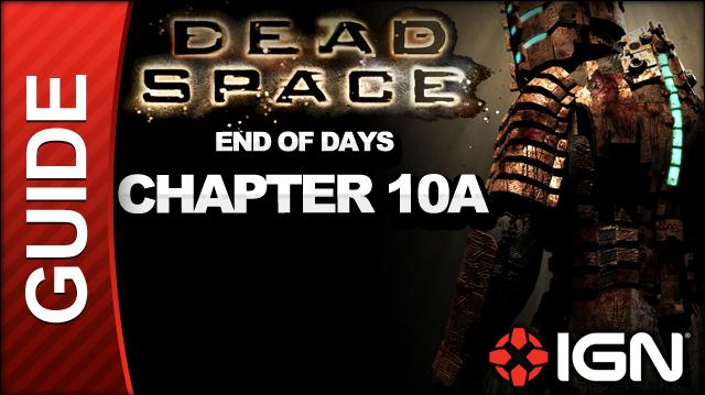 Dead Space - End of Days - Chapter 10A
