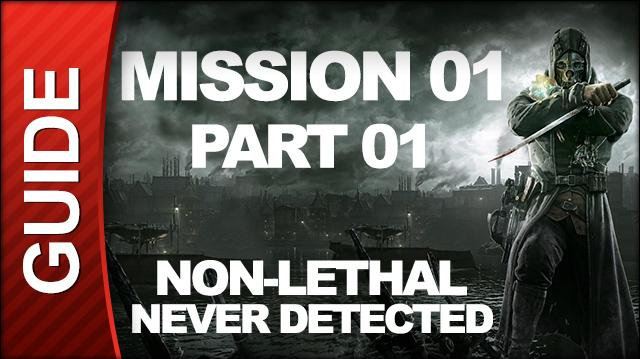 Dishonored - Low Chaos Walkthrough - Mission 1 Prologue