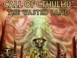 Call of Cthulhu: The Wasted Land