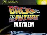 Back to the Future: Mayhem