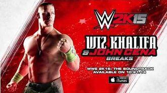 Wiz Khalifa & John Cena - Breaks Official Audio from WWE 2K15 The Soundtrack
