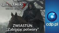 Wiedźmin 3 Dziki Gon - Zabijając potwory - zwiastun PL trailer PL - zobacz więcej na cdp