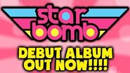 The Starbomb Album is OUT NOW!!!