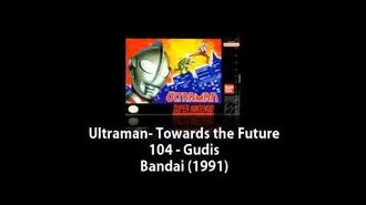 SNES - Ultraman- Towards the Future - 104 - Gudis