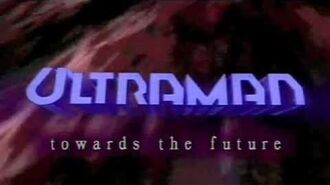 Ultraman Towards the Future (Intro)