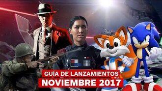Guía de Lanzamientos Noviembre 2017 – IGN Latinoamérica