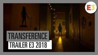 TRANSFERENCE Tráiler E3 2018