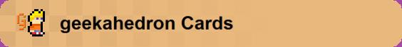 Geekahedroncards
