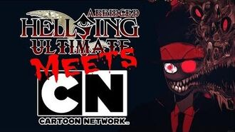 Cartoon Network Meets Hellsing Ultimate Abridged 2