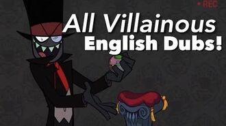 All Villainous Official English Dubs!