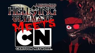 Cartoon Network Meets Hellsing Ultimate Abridged 1