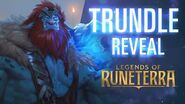 Trundle Reveal New Champion - Legends of Runeterra