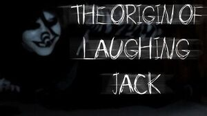 """The Origin of Laughing Jack"" by SnuffBomb"