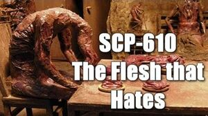 SCP-610 The Flesh that Hates (all Documents and Logs) Object Class Keter