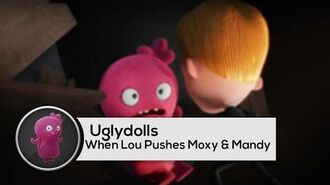 Uglydolls - When Lou Pushes Moxy & Mandy