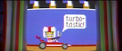 Turbo-Tastic!