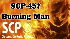 SCP-457 Burning Man Object Class Euclid Humanoid scp Predatory SCP-0