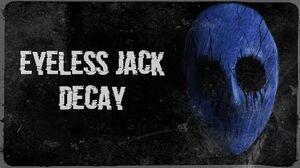 "Eyeless Jack ""Decay"""