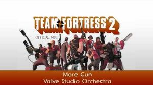 Team Fortress 2 Soundtrack More Gun (Version 1)