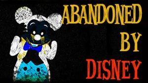 """""""Abandoned by Disney"""" Creepypasta Classics Creepypasta"""